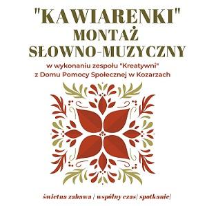 """""""Kawiarenki"""" – montaż słowno-muzyczny"""
